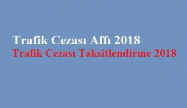 trafik cezası affı 2018