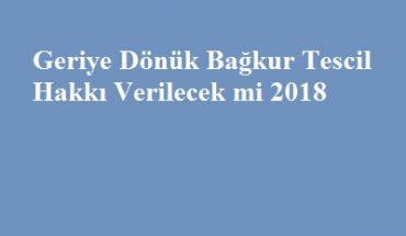 geriye dönük bağkur hakkı 2018