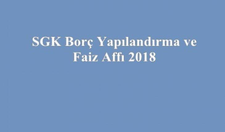 SGK Borç Yapılandırma ve Faiz Affı 2018